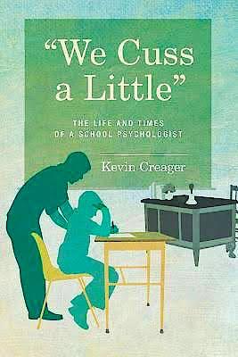 Portada del libro 9781512335354 We Cuss a Little. The Life and Times of a School Psychologist