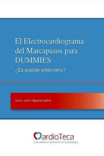 Portada del libro 9781519725073 El Electrocardiograma del Marcapasos para Dummies ¿Es Posible Entenderlo?