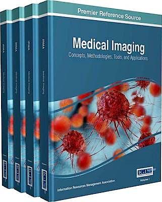Portada del libro 9781522505716 Medical Imaging. Concepts, Methodologies, Tools, and Applications, 4 Vols. + Online Access