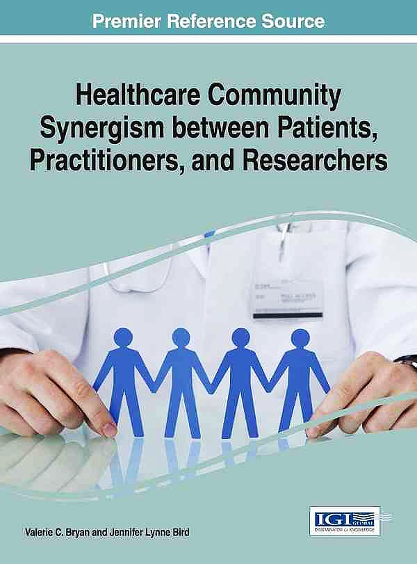 Portada del libro 9781522506409 Healthcare Community Synergism between Patients, Practitioners and Researchers
