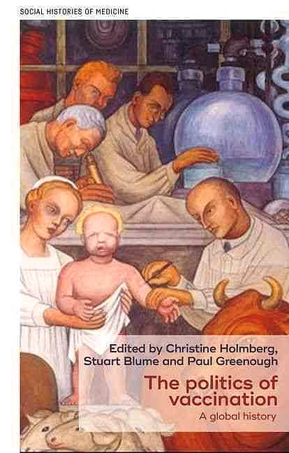 Portada del libro 9781526110886 The Politics of Vaccination. A Global History