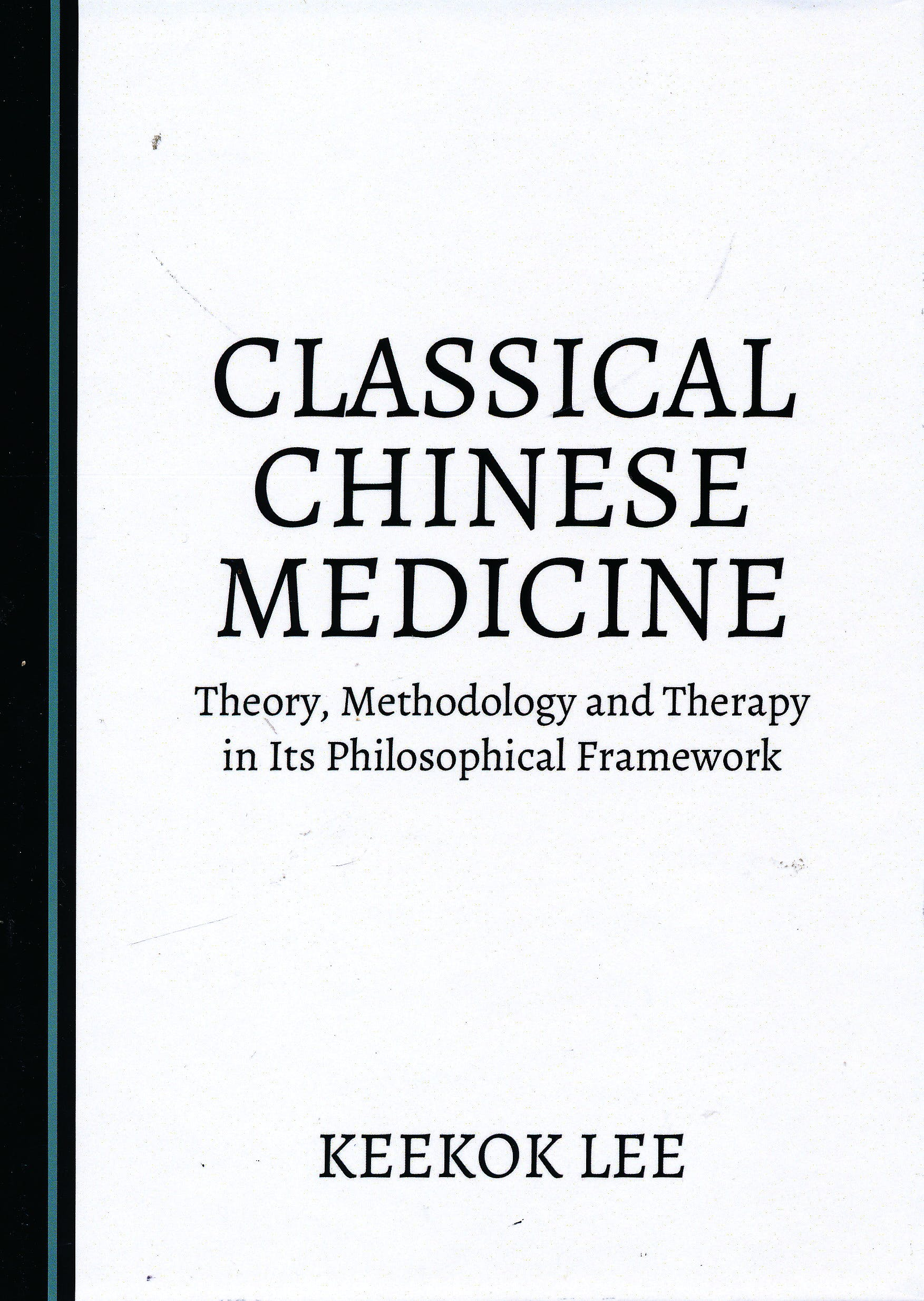 Portada del libro 9781527503977 Classical Chinese Medicine. Theory, Methodology and Therapy in Its Philosophical Framework