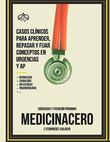 Portada del libro 9781533450425 Casos Clínicos para Aprender, Repasar y Fijar Conceptos en Urgencias y AP