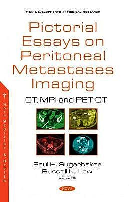 Portada del libro 9781536180145 Pictorial Essays on Peritoneal Metastases Imaging. CT, MRI and PET-CT (New Developments in Medical Research)
