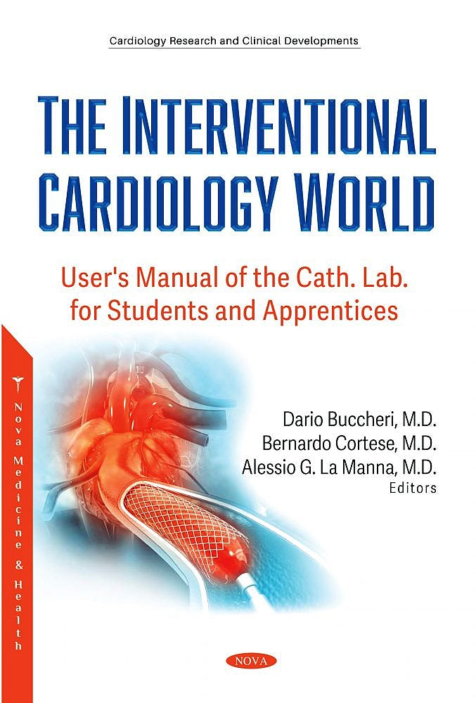 Portada del libro 9781536182491 The Interventional Cardiology World. User's Manual of the Cath. Lab. For Students and Apprentices