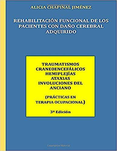 Portada del libro 9781539780854 Rehabilitación Funcional de los Pacientes con Daño Cerebral Adquirido. Traumatismos Craneoencefálicos, Hemiplejías, Ataxias, Involuciones del Anciano