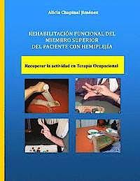 Portada del libro 9781542817806 Rehabilitación Funcional del Miembro Superior del Paciente con Hemiplejía. Recuperar la Actividad en Terapia Ocupacional