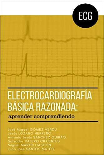 Portada del libro 9781548605407 Electrocardiografía Básica Razonada. Aprender Comprendiendo