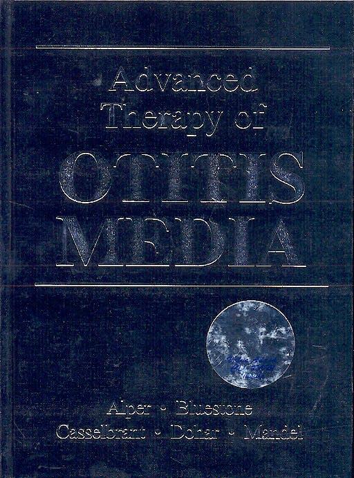 Portada del libro 9781550092011 Advanced Therapy of Otitis Media