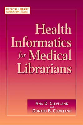 Portada del libro 9781555706272 Health Informatics for Medical Librarians