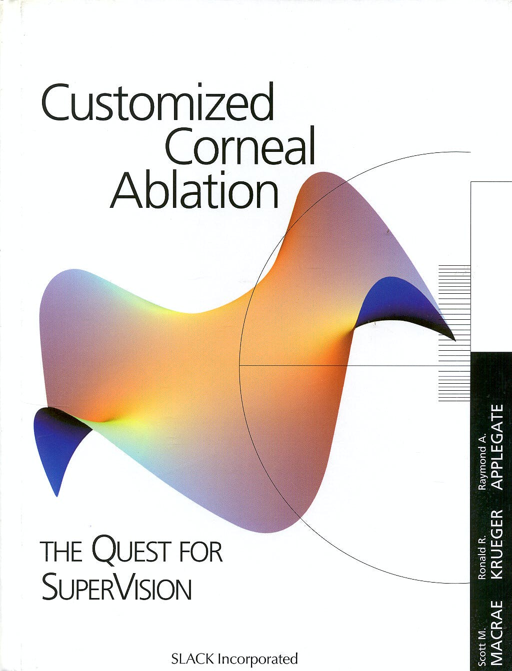Portada del libro 9781556424885 Customized Corneal Ablation. the Quest for Supervision