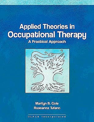 Portada del libro 9781556425738 Applied Theories in Occupational Therapy: A Practical Approach