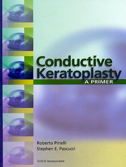 Portada del libro 9781556427374 Conductive Keratoplasty. a Primer