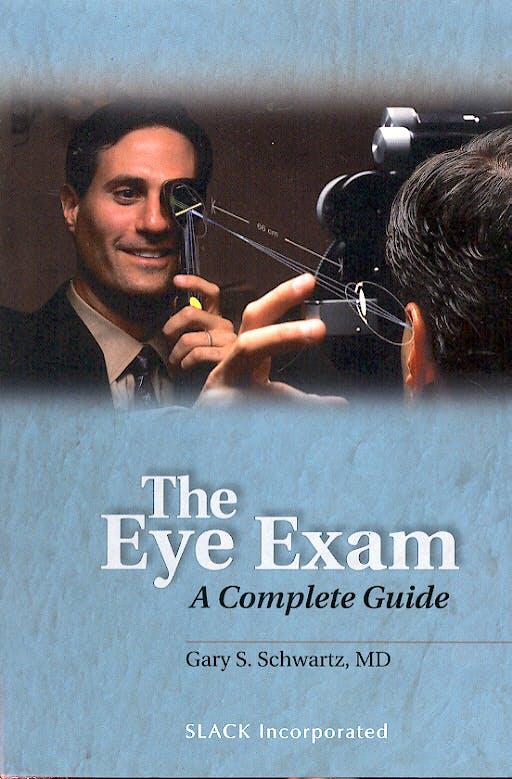 Portada del libro 9781556427558 The Eye Exam. a Complete Guide