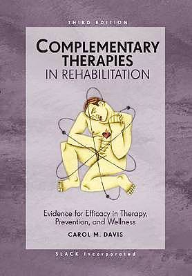 Portada del libro 9781556428661 Complementary Therapies in Rehabilitation. Evidence for Efficacy in Therapy, Prevention, and Wellness