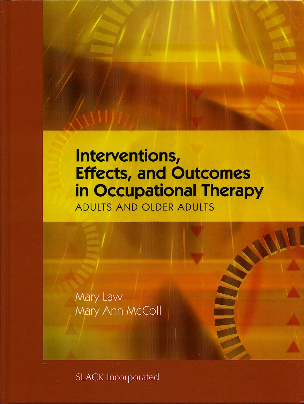 Portada del libro 9781556428807 Interventions, Effects, and Outcomes in Occupational Therapy. Adults and Older Adults