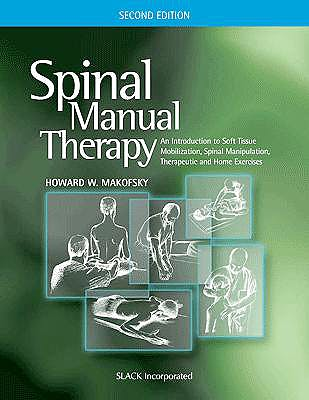 Portada del libro 9781556428821 Spinal Manual Therapy. an Introduction to Soft Tissue Mobilization, Spinal Manipulation, Therapeutic and Home Exercises