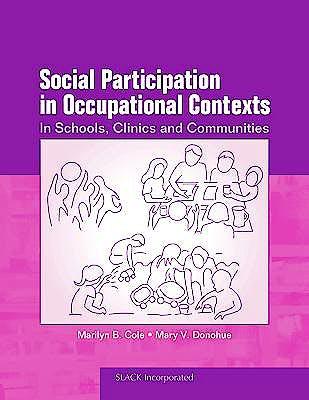 Portada del libro 9781556429002 Social Participation in Occupational Contexts. in Schools, Clinics and Communities