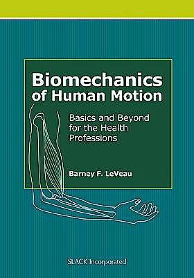 Portada del libro 9781556429057 Biomechanics of Human Motion. Basics and beyond for the Health Professions