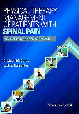 Portada del libro 9781556429323 Physical Therapy Management of Patients with Spinal Pain. an Evidence-Based Approach