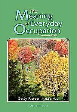 Portada del libro 9781556429347 The Meaning of Everyday Occupation