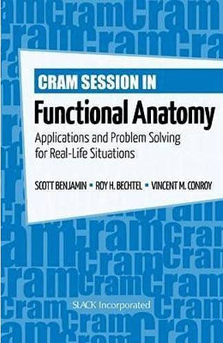 Portada del libro 9781556429361 Cram Sessions in Functional Anatomy. Applications and Problem Solving for Real-Life Situations