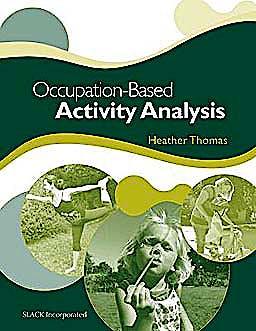 Portada del libro 9781556429460 Occupation-Based Activity Analysis