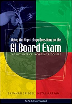 Portada del libro 9781556429538 Acing the Hepatology Questions on the Gi Board Exam. the Ultimate Crunch-Time Resource