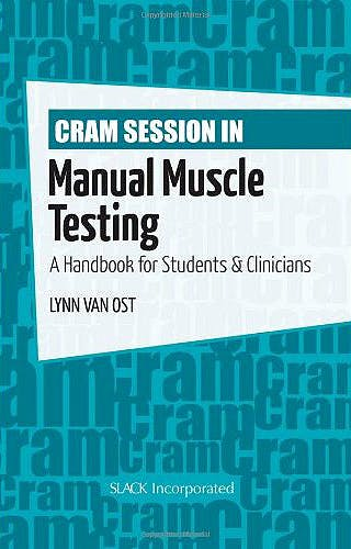 Portada del libro 9781556429972 Cram Session in Manual Muscle Testing. A Handbook for Students and Clinicians