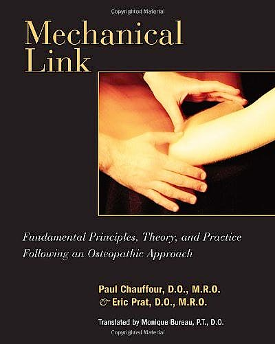 Portada del libro 9781556434273 Mechanical Link. Fundamental Principles, Theory, and Practice following an Osteopathic Approach