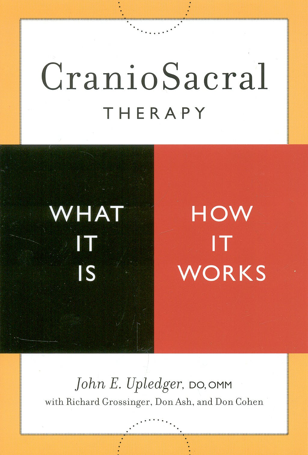 Portada del libro 9781556436956 Craniosacral Therapy: What It Is, How It Works