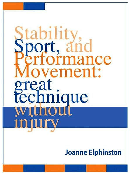 Portada del libro 9781556437465 Stability, Sport, and Performance Movement: Great Technique without Injury