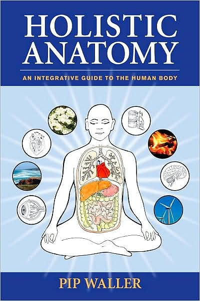 Portada del libro 9781556438653 Holistic Anatomy. an Integrative Guide to the Human Body