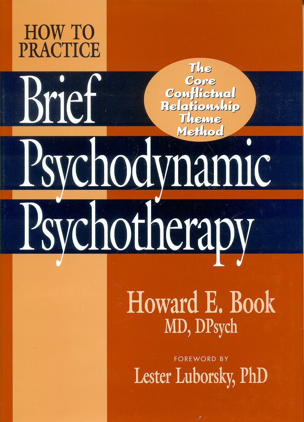 Portada del libro 9781557984654 How to Practice Brief Psychodynamic Psychotherapy: Core Conflictual Relationship Theme Method