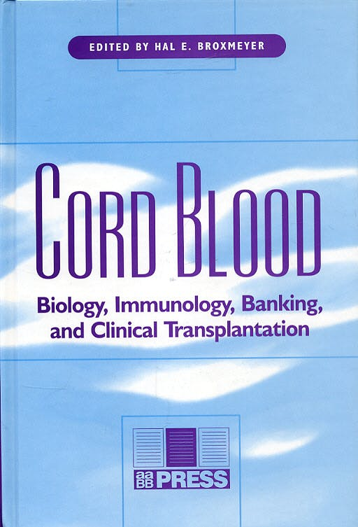 Portada del libro 9781563951763 Cord Blood: Biology, Immunology, Banking and Clinical Transplantation