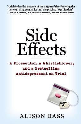 Portada del libro 9781565125537 Side Effects. a Prosecutor, a Whistleblower, and a Bestselling Antidepressant on Trial