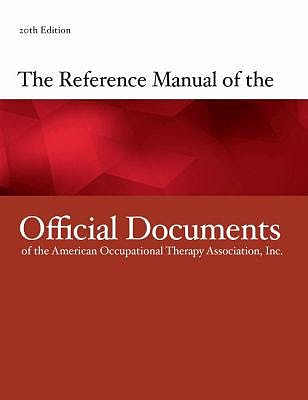 Portada del libro 9781569003701 The Reference Manual of the Official Documents of the American Occupational Therapy Association, Inc.