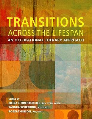 Portada del libro 9781569003725 Transitions across the Lifespan. an Occupational Therapy Approach