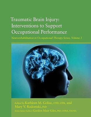 Portada del libro 9781569003770 Traumatic Brain Injury. Interventions to Support Occupational Performance