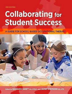 Portada del libro 9781569003848 Collaborating for Student Success. a Guide for School-Based Occupational Therapy