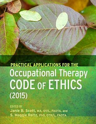 Portada del libro 9781569003879 Practical Applications for the Occupational Therapy Code of Ethics and Ethics Standards