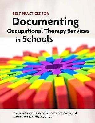 Portada del libro 9781569003992 Best Practices for Documenting Occupational Therapy Services in Schools