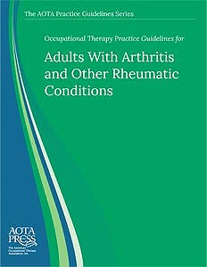 Portada del libro 9781569004388 Occupational Therapy Practice Guideline for Adults with Arthritis and other Rheumatic Conditions
