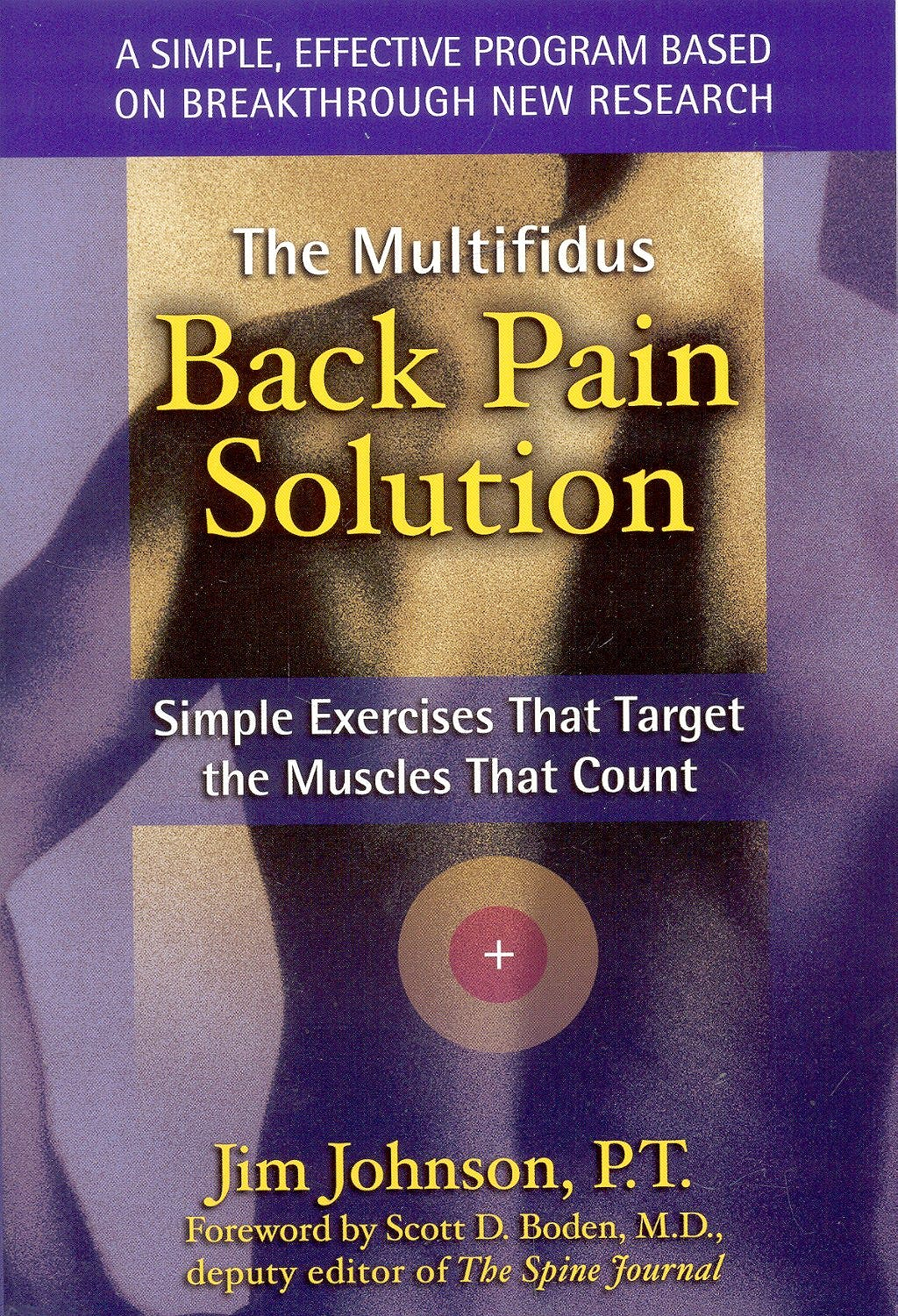 Portada del libro 9781572242784 The Multifidus Back Pain Solution: Simple Exercises That Target the Mu