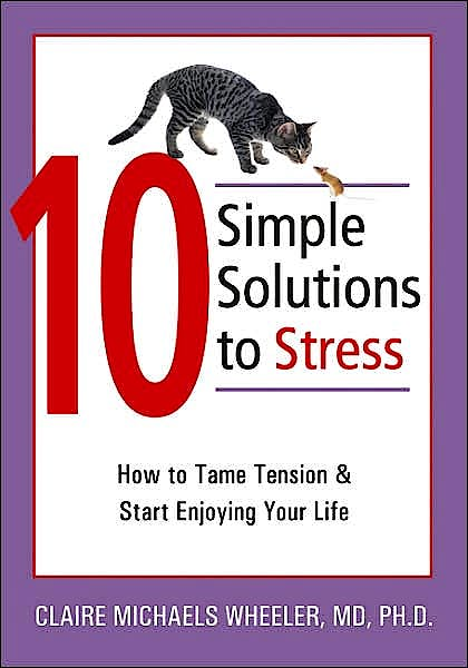 Portada del libro 9781572244764 10 Simple Solutions to Stress: How to Tame Tension
