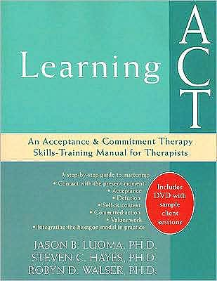 Portada del libro 9781572244986 Learning Act: An Acceptance & Commitment Therapy Skills