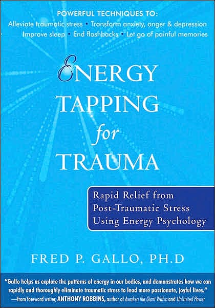 Portada del libro 9781572245013 Energy Tapping for Trauma. Rapid Relief from Post-Traumatic Stress Using Energy Psychology