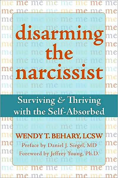 Portada del libro 9781572245198 Disarming the Narcissist. Surviving & Thriving with the Self-Absorbed