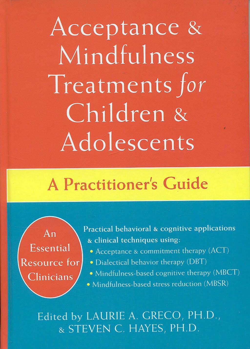 Portada del libro 9781572245419 Acceptance & Mindfulness Treatments for Children & Adolescents. a Practitioner's Guide