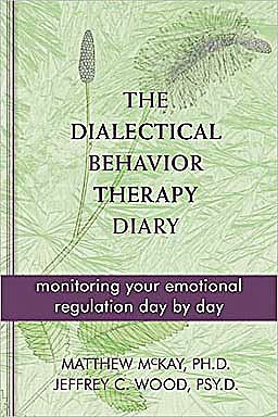 Portada del libro 9781572249561 The Dialectical Behavior Therapy Diary: Monitoring Your Emotional Regulation Day by Day